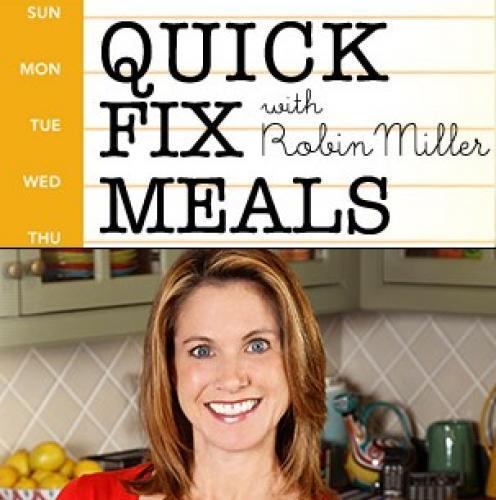 Quick Fix Meals with Robin Miller next episode air date poster