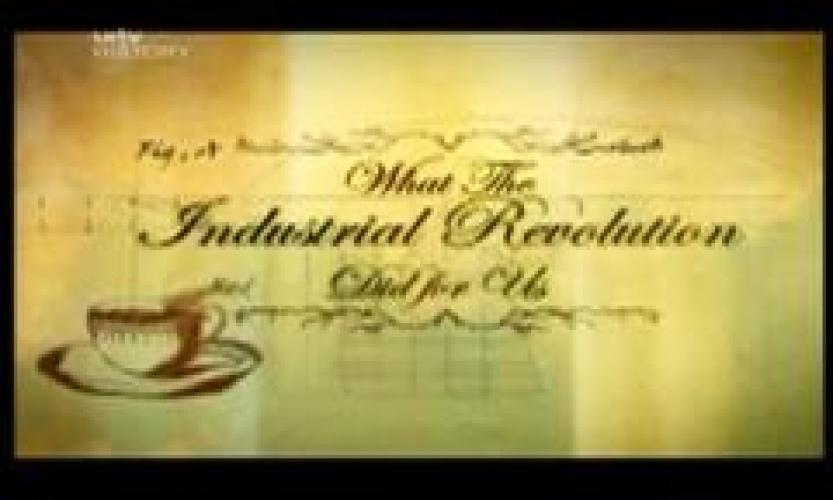 What the Industrial Revolution Did For Us next episode air date poster
