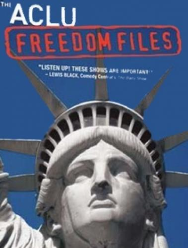 The ACLU Freedom Files next episode air date poster