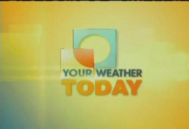 Your Weather Today next episode air date poster