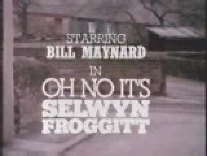 Oh No - It's Selwyn Froggitt next episode air date poster