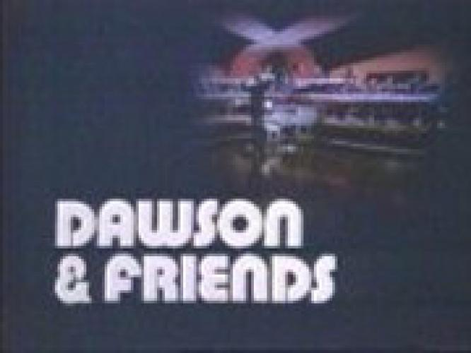 Dawson And Friends next episode air date poster