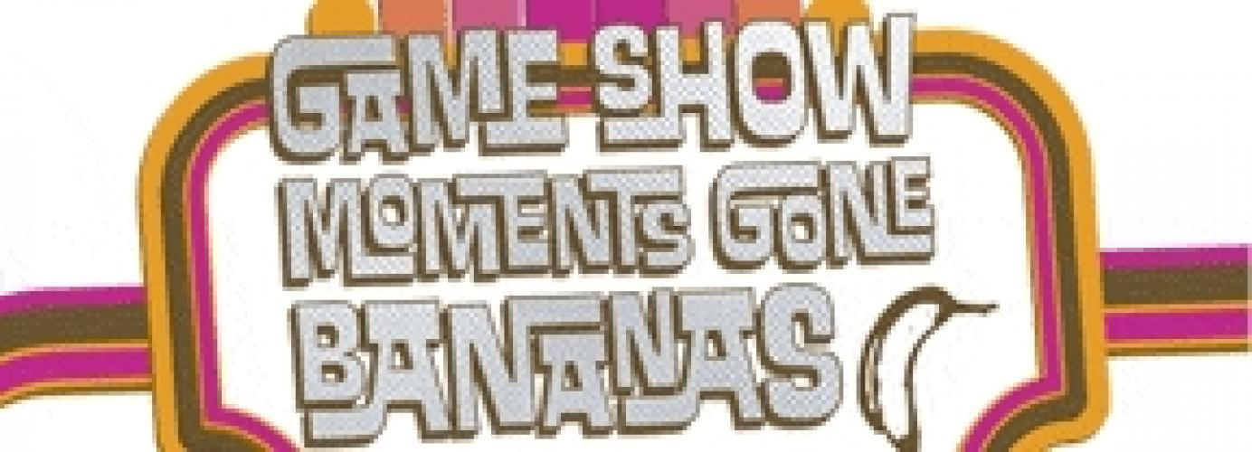 Game Show Moments Gone Bananas next episode air date poster