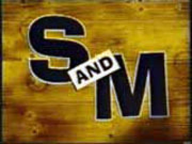 S And M next episode air date poster