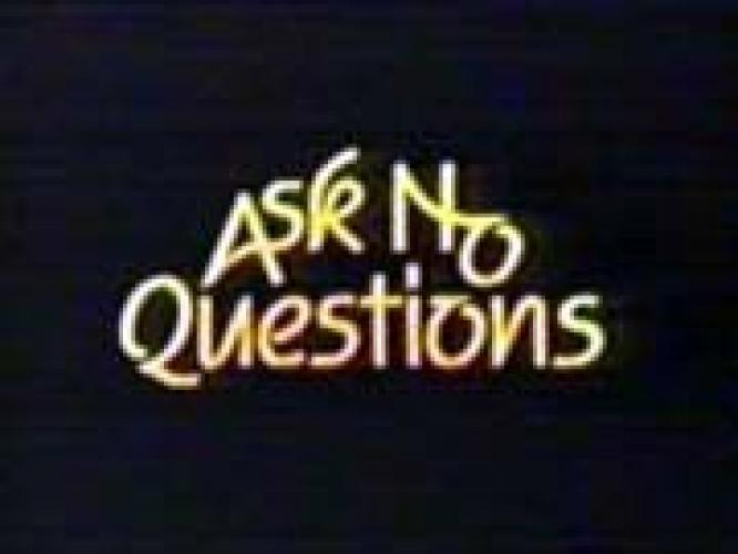 Ask No Questions next episode air date poster