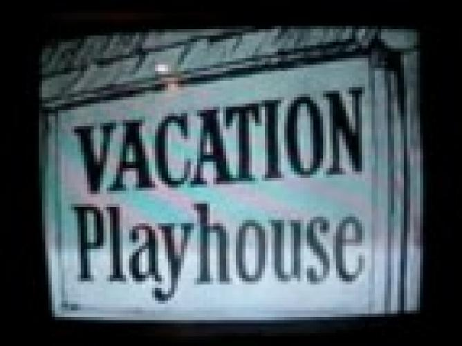 Vacation Playhouse next episode air date poster